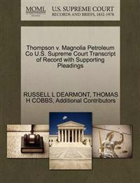 Thompson V. Magnolia Petroleum Co U.S. Supreme Court Transcript of Record with Supporting Pleadings