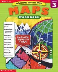 Scholastic Success with: Maps Workbook: Grade 3