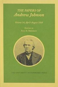 The Papers of Andrew Johnson, April-August 1868