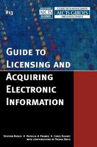 A Guide To Licensing And Acquiring Electronic Information