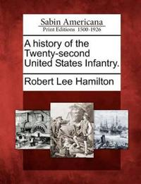 A History of the Twenty-Second United States Infantry.