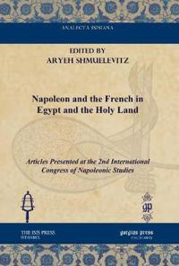 Napoleon and the French in Egypt and the Holy Land