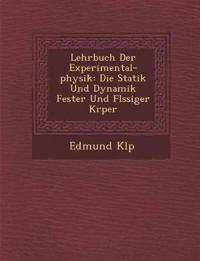 Lehrbuch Der Experimental-physik: Die Statik Und Dynamik Fester Und Fl¿ssiger K¿rper