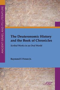 The Deuteronomic History and the Books of Chronicles