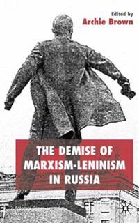The Demise of Marxism-Leninism in Russia