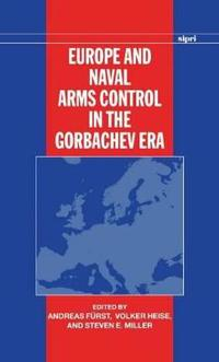 Europe and Naval Arms Control in the Gorbachev Era