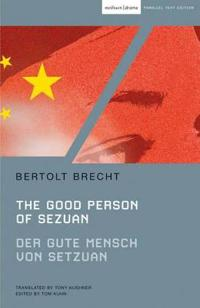 The Good Person of Szechwan: Der Gute Mensch Von Sezuan
