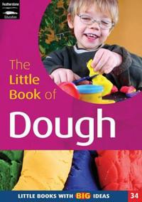 Little book of dough - little books with big ideas