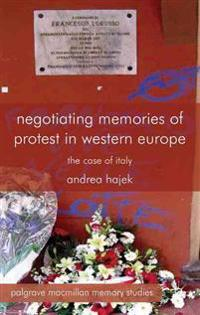 Negotiating Memories of Protest in Western Europe