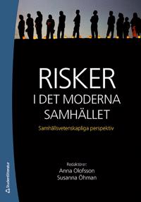 Risker i det moderna samhället : samhällsvetenskapliga perspektiv
