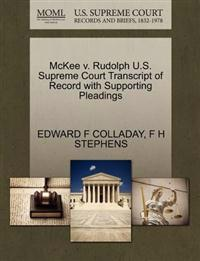 McKee V. Rudolph U.S. Supreme Court Transcript of Record with Supporting Pleadings
