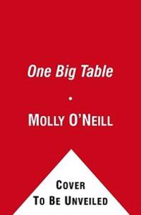 One Big Table: A Portrait of American Cooking: 600 Recipes from the Nation's Best Home Cooks, Farmers, Fishermen, Pit-Masters, and Ch