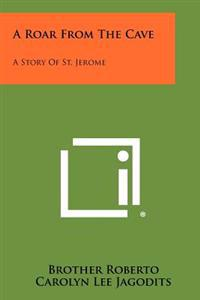 A Roar from the Cave: A Story of St. Jerome