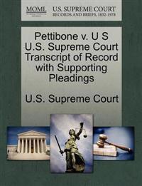Pettibone V. U S U.S. Supreme Court Transcript of Record with Supporting Pleadings