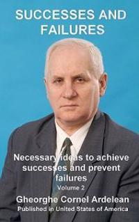 Successes and Failures: Necessary Ideas to Achieve Successes and Prevent Failures