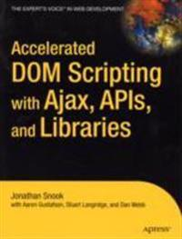 Accelerated DOM Scripting With Ajax , APIs and Libraries