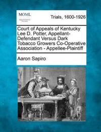 Court of Appeals of Kentucky Lee D. Potter, Appellant-Defendant Versus Dark Tobacco Growers Co-Operative Association - Appellee-Plaintiff