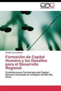 Formacion de Capital Humano y Los Desafios Para El Desarrollo Regional