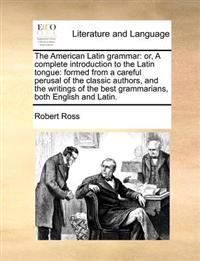 The American Latin Grammar