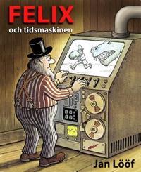 Felix och tidsmaskinen