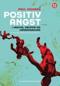 Positiv angst i individ, gruppe og organisasjon - Paul Moxnes | Ridgeroadrun.org