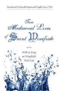 Two Mediaeval Lives of Saint Winefride