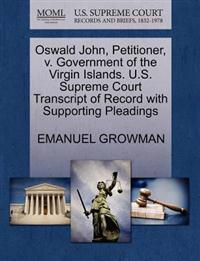 Oswald John, Petitioner, V. Government of the Virgin Islands. U.S. Supreme Court Transcript of Record with Supporting Pleadings