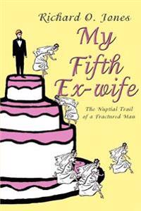 My Fifth Ex-wife