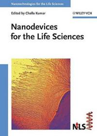 Nanodevices for the Life Sciences