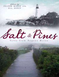 Salt and Pines:: Tales from Bygone Maine