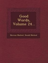 Good Words, Volume 24...