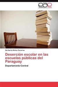 Desercion Escolar En Las Escuelas Publicas del Paraguay