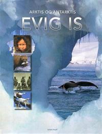 Evig is; Arktis og Antarktis - Gerard Cheshire | Inprintwriters.org