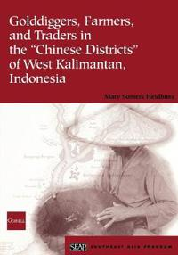 """Golddiggers, Farmers, and Traders in the """"Chinese Districts"""" of West Kalimantan, Indonesia"""