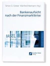 Bankenaufsicht nach der Finanzmarktkrise