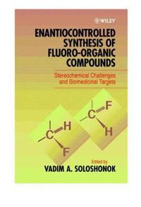 Enantiocontrolled Synthesis of Fluoro-Organic Compounds: Stereochemical Challenges and Biomedical Targets