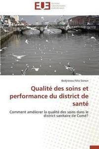 Qualit� Des Soins Et Performance Du District de Sant�
