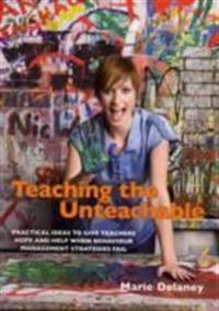 Teaching the unteachable - what teachers can do when all else fails
