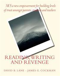 Reading, Writing and Revenge: 3'rs of a New Empowerment for Parents, Students and Teachers.