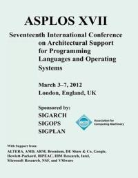Asplos XVII International Conference on Architectural Support for Programming Languages and Operating Systems