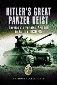 Hitler's Great Panzer Heist