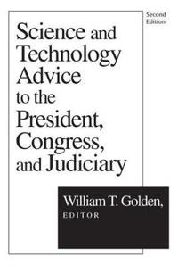 Science and Technology Advice to the President, Congress, and Judiciary