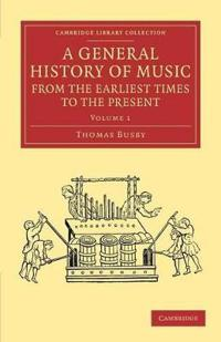 A General History of Music, from the Earliest Times to the Present: Volume 1