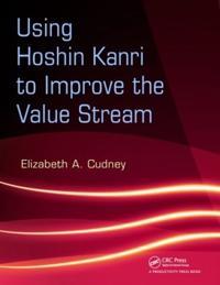 Using Hoshin Kanri to Improve the Value Stream [With CDROM]