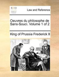 Oeuvres Du Philosophe de Sans-Souci. Volume 1 of 2