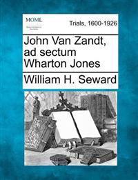 John Van Zandt, Ad Sectum Wharton Jones
