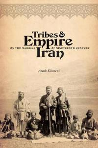Tribes & Empire on the Margins of Nineteenth-Century Iran