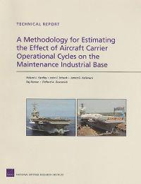 A Methodology for Estimating the Effect of Aircraft Carrier Operational Cycles on the Maintenance Industrial Base