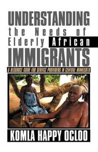 Understanding the Needs of Elderly African Immigrants