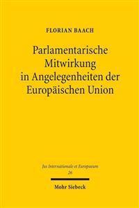 Parlamentarische Mitwirkung in Angelegenheiten Der Europaischen Union